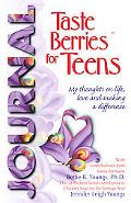 Taste Berries for Teens Journal My Thoughts on Life, Love and Making a Difference