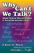 Why Can't We Talk? What Teens Would Share If Parents Would Listen