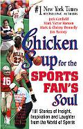 Chicken Soup for the Sports Fan's Soul 101 Stories of Insight, Inspiration and Laughter from...