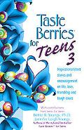Taste Berries for Teens Inspirational Stories and Encouragement on Life, Love, Friends and t...