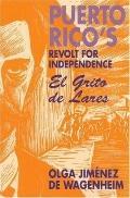 Puerto Rico's Revolt for Independence El Grito De Lares