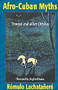 Afro-Cuban Myths Yemaya and Other Orishas