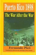 Puerto Rico 1898 The War After The War