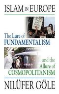 Islam in Europe : The lure of fundamentalism and the allure of Cosmopolitanism