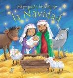 Mi Pequena Historia de La Navidad (My Own Christmas Story) (Spanish Edition)