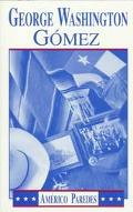 George Washington Gomez A Mexicotexan Novel