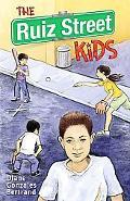 Ruiz Street Kids/ Los Muchachos De La Calle Ruiz