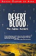 Desert Blood The Juarez Murders