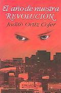 Ano De Nuestra Revolucion / the Year of Our Revolution Cuentos Y Poemas / Stories and Poems