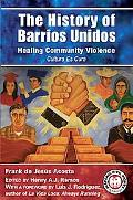 History of Barrios Unidos Healing Community Violence