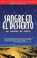 Sangre En El Desierto: Las Muertas de Juarez
