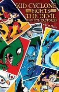 Kid Cyclone Fights the Devil and Other Stories / Kid Ciclon Se Enfrenta a El Diablo Y Otras ...