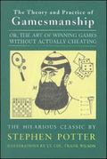 Theory and Practice of Gamesmanship Or the Art of Winning Games Without Actually Cheating