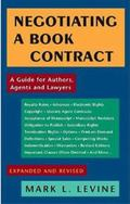 Negotiating a Book Contract A Guide for Authors, Agents And Lawyers