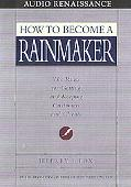 How to Become a Rainmaker: The Rules for Keeping Customers and Clients - Jeffrey J. Fox - Au...