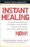 Instant Healing: Mastering the Way of the Hawaiian Shaman Using Words, Images, Touch, and En...