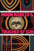 Moon Marked and Touched by Sun Plays by African-American Women