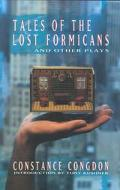 Tales of the Lost Formicans and Other Plays
