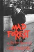 Mad Forest A Play from Romania