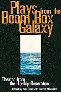 Plays from the Boom Box Galaxy Anthology for the Hip Hop Generation
