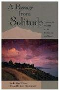 A Passage from Solitude: Training the Mind in a Life Embracing the World; A Modern Commentar...