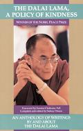 Dalai Lama a Policy of Kindness An Anthology of Writings by and About the Dalai Lama/Winner ...