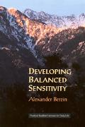 Developing Balanced Sensitivity Practical Buddhist Exercises for Daily Life