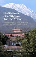 Meditations of a Tibetan Tantric Abbot The Main Practices of the Mahayana Buddhist Path