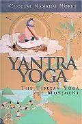 Yantra Yoga: The Tibetan Yoga of Movement