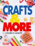 Crafts 'N' More for Children's Ministry