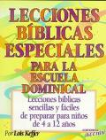 Lecciones Biblicas Especiales Para LA Escuela Dominical
