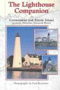 Lighthouse Companion for Connecticut and Rhode Island Locations, Directions, Features & History