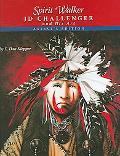 Spirit Walker J. D. Challenger And His Art