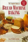 Complete Book of Bread Machine Baking