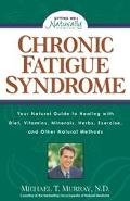 Chronic Fatigue Syndrome Your Natural Guide to Healing With Diet, Vitamins, Minerals, Herbs,...