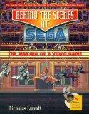 Behind the Scenes at Sega: The Making of a Video Game (Secrets of the Games)