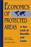 Economics of Protected Areas: A New Look At Benefits And Costs