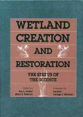 Wetland Creation and Restoration The Status of the Science