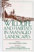 Wildlife and Habitats in Managed Landscapes - Jon E. Rodiek - Paperback