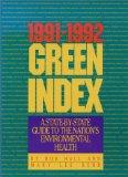 The 1991-1992 Green Index: A State-By-State Guide To The Nation's Environmental Health