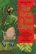 Rain Forest in your Kitchen: The Hidden Connection Between Extinction and your Supermarket -...