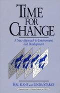 Time for Change: A New Approach to Environment and Development - Hal Kane - Hardcover