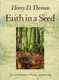 Faith in a Seed The Dispersion of Seeds and Other Late Natural History Writings