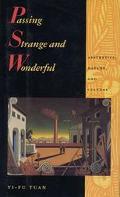 Passing Strange and Wonderful: Aesthetics, Nature, and Culture - Yi-Fu Tuan - Hardcover