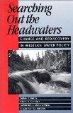 Searching Out the Headwaters: Change And Rediscovery In Western Water Policy