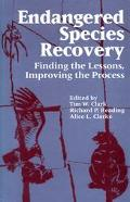 Endangered Species Recovery Finding the Lessons, Improving the Process