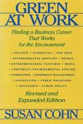 Green at Work 2nd Edition: Finding a Business Career That Works for the Environment: Revised...