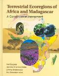 Terrestrial Ecoregions of Africa and Madagascar A Conservation Assessment