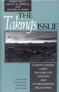 Takings Issue Constitutional Limits on Land-Use Control and Environmental Regulation