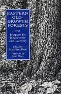 Eastern Old-Growth Forests Prospects for Rediscovery and Recovery